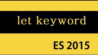 ES6 and Typescript Tutorial - 6 - let Keyword