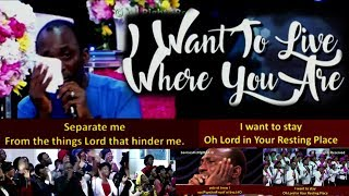 I Want To Live Where You Are [SONG] Man Of GOD Wept