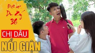 CHỊ DÂU NỔI GIẬN | Đại Học Du Ký - Phần 36 | Phim Hài Sinh Viên Hay Nhất Gãy TV