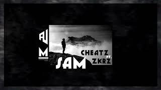 Cheatz - Sam (FT.ZKRZ)