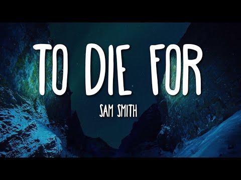 Sam Smith - To Die For (Lyrics) 🎵