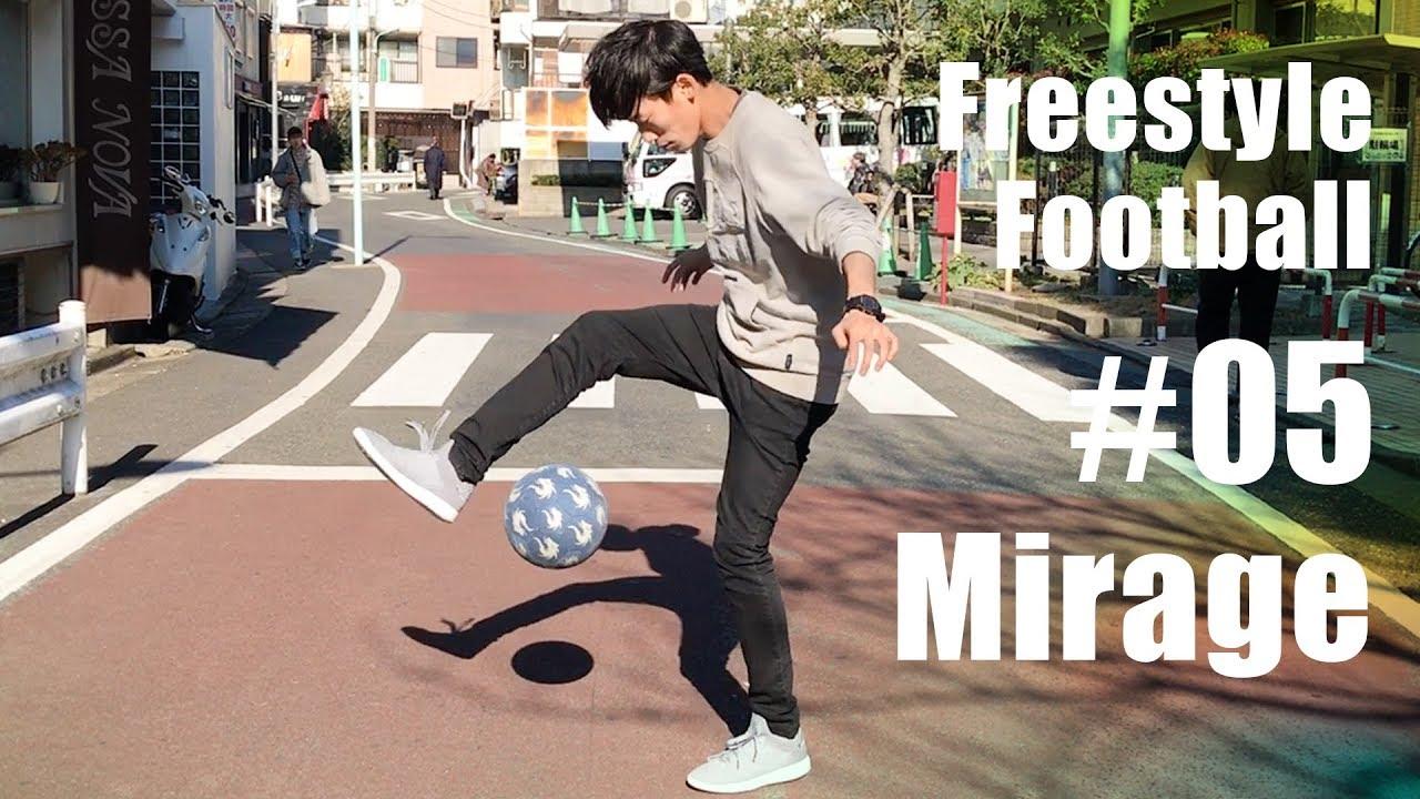 【ミラージュ】フリースタイルフットボール/リフティング技 #05 By Tokura