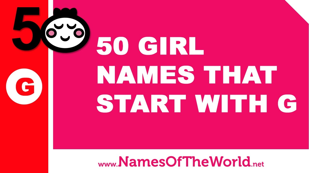 50 girl names that start with G - the best baby names - www.namesoftheworld.net