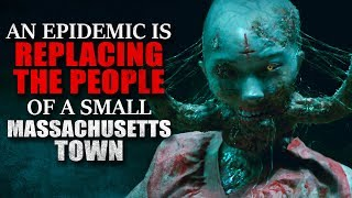 """""""An Epidemic is Replacing the People of a Small Massachusetts Town"""" Creepypasta"""
