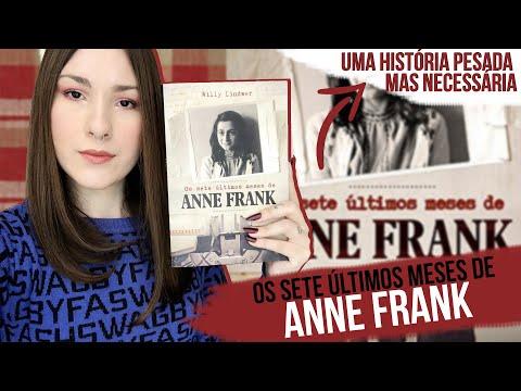 Os Sete Últimos Meses de Anne Frank (Willy Lindwer) ?? Diana Martins