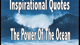 Inspirational Quotes - The Power Of The Ocean