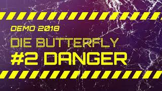 Video Die Butterfly - Danger (Demo 2018)