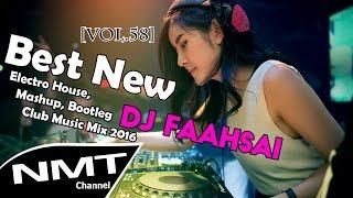 [Vol.58] DJ Faahsai Thailand 2016 - Best New Electro & House, Mashup, Bootleg, Club Music Remix 2016