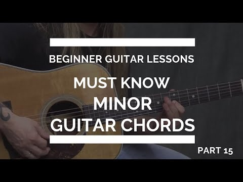 Must Know Minor Guitar Chords | Beginner Guitar Lesson #15