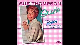 Sue Thompson - Sad Movies (Make Me cry)