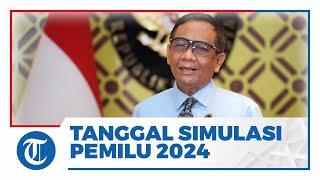 Mahfud MD Diinstruksikan Jokowi Segera Tetapkan Simulasi Tanggal Pemilu dan Pilkada 2024