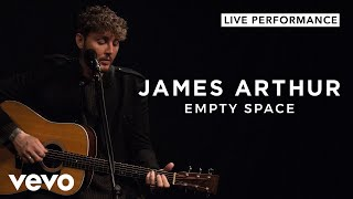 James Arthur   Empty Space (Live) | Vevo Live Performance