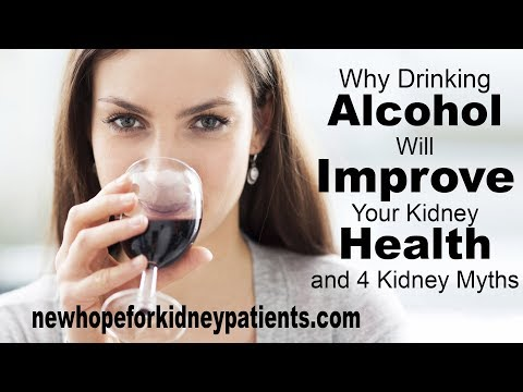 Video Why Drinking Alcohol Will Improve Your Kidney Health and 4 Kidney Health Myths