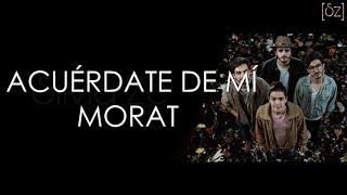 Morat   Acuérdate De Mí (Letra)