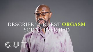 Describe the best orgasm you've ever had?   Keep It 100: Black in America   Cut