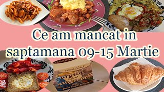 Ce am mancat in saptamana 9 - 15 martie/ What I ate during the week 9 - 15 of March