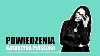Katarzyna Piasecka - POWIEDZENIA | Stand-Up