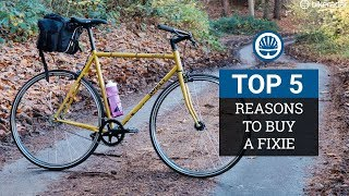 Top 5   Reasons You NEED A Fixie In Your Life (Its Not The Ones You Think)