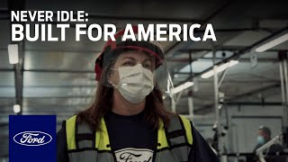 Built for America: Never Idle | Ford