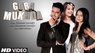 Gora Mukhda  Eshaan Sahney  Latest Punjabi  Songs 2016  TSeries Apna Punjab