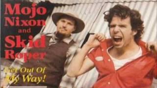 Mojo Nixon And Skid Roper   Burn Down The Malls