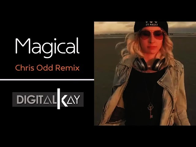 Digital Kay - Magical (Chris Odd Radio Remix) [Official]