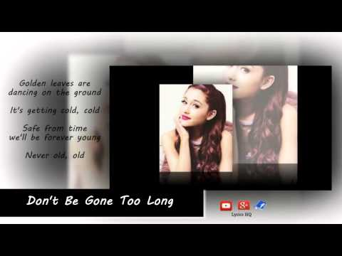 Chris Brown - Don't Be Gone Too Long - Ariana Grande (Lyrics)