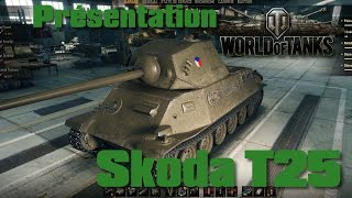 World of Tanks - Skoda T 25 - Présentation et Gameplays Commentés