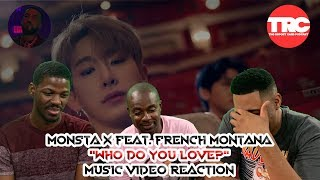 "Monsta X Feat. French Montana ""Who Do You Love?"" Music Video Reaction"