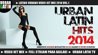 Latino Urbano   Hit Mix 2014 1  Merengue, Bachata, Reggaeton, Salsa, Cumbia