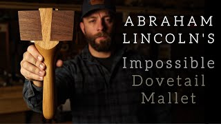 """Making Abe Lincoln's Mystery Mallet!  // """"IMPOSSIBLE"""" Woodworking Joinery"""