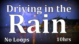 """10hrs Driving in the Rain """"No Loops"""""""
