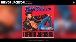 Trevor Jackson   All I Am (Audio) (feat. Lecrae)