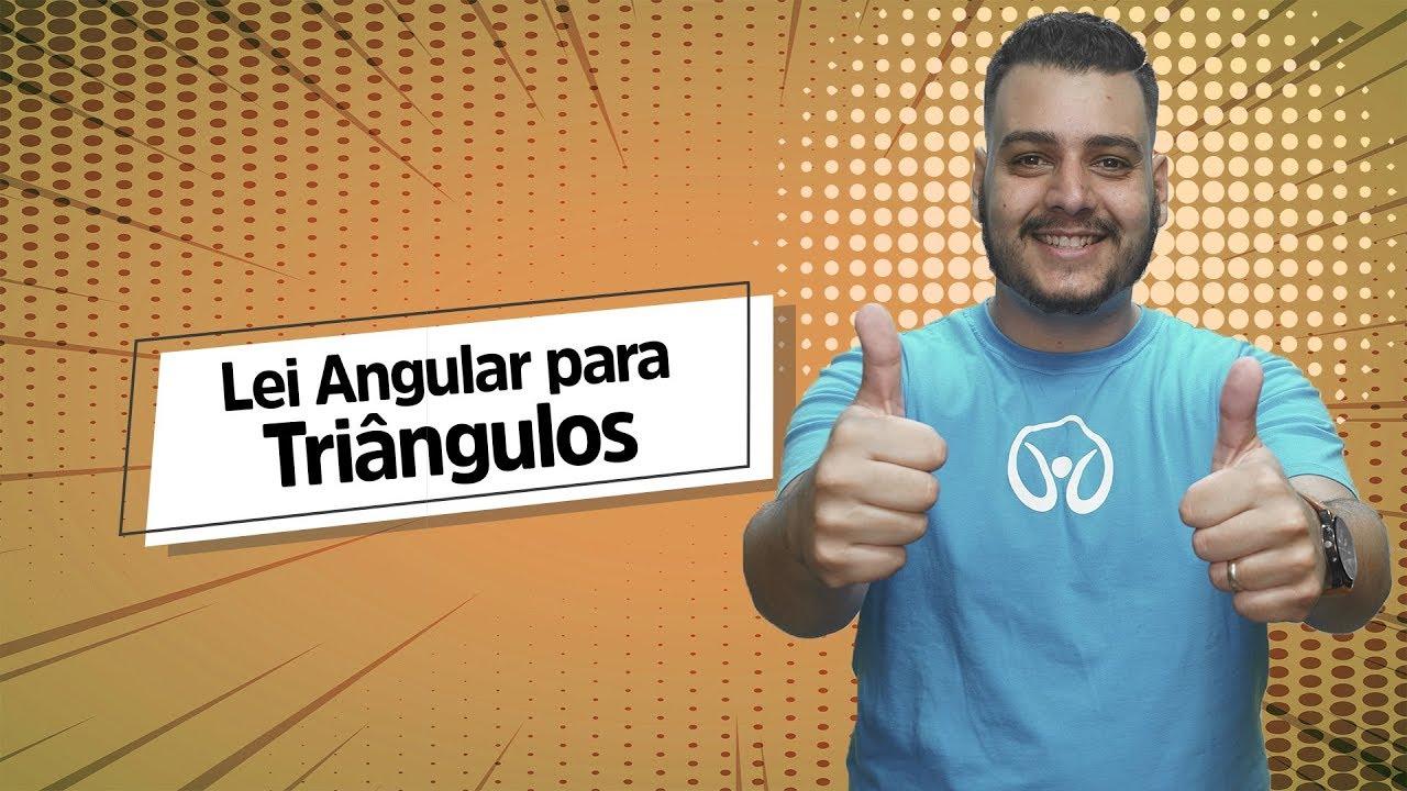 Lei Angular | TRIÂNGULOS