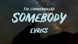 The Chainsmokers, Drew Love – Somebody (Lyrics)