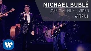 After All (En Vivo) - Michael Buble (Video)