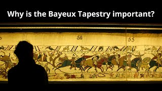 Why is the Bayeux Tapestry important? - Berwick Coates