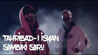 Tahribad ı İsyan   Sambiki Saru (Official Video)