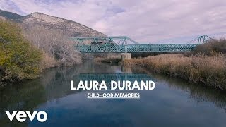 Laura Durand - Childhood Memories