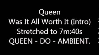 Queen   Was It All Worth It (Intro) (Paulstretch Version)