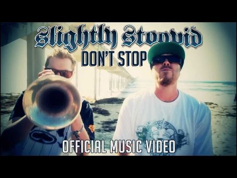 Don't Stop (Official Video) - Slightly Stoopid