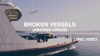 Broken Vessels (Amazing Grace)