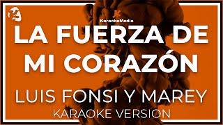 Luis Fonsi Y Marey - La Fuerza De Mi Corazon (Karaoke)
