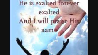 he is exalted -  lirycs