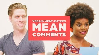 Vegans And Meat Eaters Read Mean Comments Together
