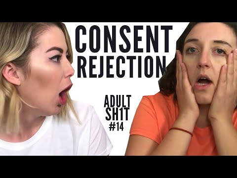 REJECTION AND SEXUAL CONSENT // ADULT SH1T // Ep. 14