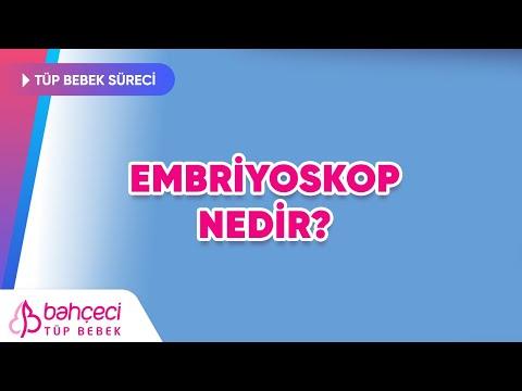 Embriyoskop Nedir?