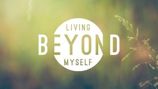 Living Beyond Myself: Overcoming Emptiness
