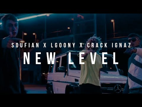 SOUFIAN x LGOONY x CRACK IGNAZ - NEW LEVEL [Official Video]