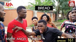 BREAD (Mark Angel Comedy) (Episode 161)